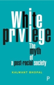 Image for White privilege  : the myth of a post-racial society
