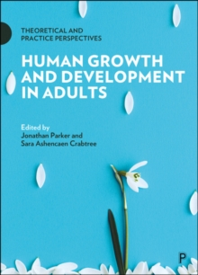Image for Human growth and development in adults  : theoretical and practice perspectives