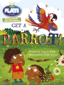 Image for Bug Club Guided Julia Donaldson Plays Year 1 Blue Get a Parrot!