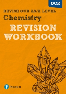 Revise OCR AS/A level chemistry  : for the 2015 qualifications: Revision workbook - Grinsell, Mark