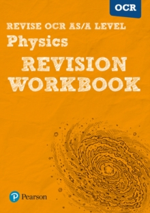 Revise OCR AS/A level physics: Revision workbook