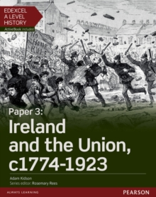 Image for Edexcel A level historyPaper 3,: Ireland and the Union, c1774-1923