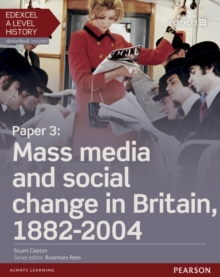 Edexcel A level historyPaper 3,: Mass media and social change in Britain 1882-2004