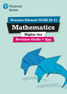 Revise Edexcel GCSE (9-1) mathematics  : for the 2015 qualificationsHigher,: Revision guide - Smith, Harry