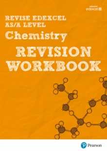 Revise Edexcel AS/A level 2015 chemistry  : for the 2015 qualifications: Revision workbook - Saunders, Nigel