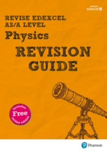 Revise edexcel AS/A level physics  : for the 2015 qualifications: Revision guide