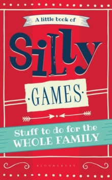 Image for A little book of silly games  : stuff to do for the whole family