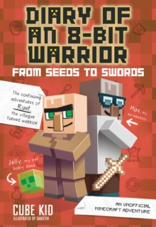 Image for From seeds to swords  : an unofficial Minecraft adventure