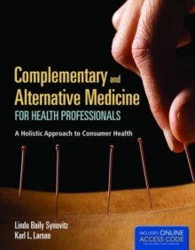 Image for Complementary and alternative medicine for health professionals  : a holistic approach to consumer health