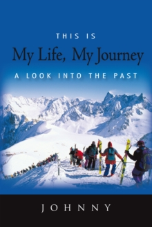 Image for This Is My Life, My Journey: A Look into the Past.