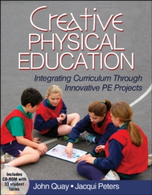 Image for Creative physical education  : integrating curriculum through innovative PE projects