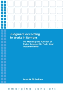 Image for Judgment According to Works in Romans : The Meaning and Function of Divine Judgment in Paul's Most Important Letter