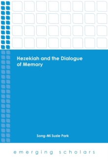 Image for Hezekiah and the dialogue of memory