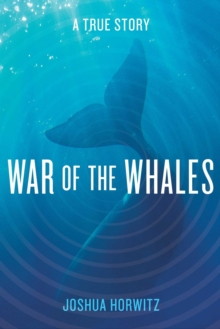 Image for War of the whales  : a true story