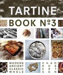 Image for Tartine Book No. 3 : Ancient Modern Classic Whole