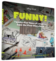 Image for Funny!  : twenty-five years of laughter from the Pixar story room