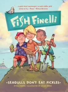 Image for Fish Finelli (Book 1) : Seagulls Don't Eat Pickles