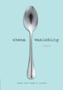 Image for Elena vanishing: a memoir