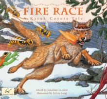 Image for Fire race: a Karuk coyote tale about how fire came to the people