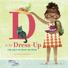 Image for D Is for Dress Up : The ABC's of What We Wear