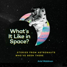 Image for What's It Like in Space? : Stories from Astronauts Who've Been There