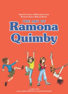 Image for The Art of Ramona Quimby : Sixty-Five Years of Illustrations from Beverly Cleary's Beloved Books