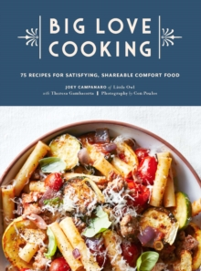 Image for Big Love Cooking: 75 Recipes for Satisfying, Shareable Comfort Food