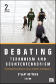 Image for Debating terrorism and counterterrorism  : conflicting perspectives on causes, contexts, and responses