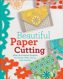 Image for Beautiful paper cutting  : 30 creative projects for cards, gifts, decor, and jewelry