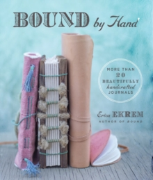 Image for Bound by hand  : more than 20 beautifully handcrafted journals
