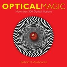 Image for Optical magic  : more than 300 optical illusions