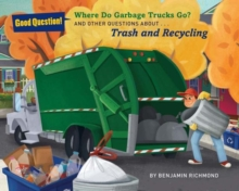 Where do garbage trucks go? - Richmond, Ben