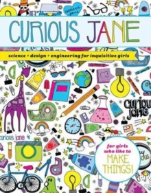 Image for Curious Jane  : science + design + engineering for inquisitive girls