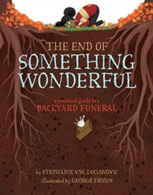 Image for The End of Something Wonderful : A Practical Guide to a Backyard Funeral