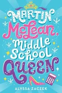 Image for Martin McLean, Middle School Queen