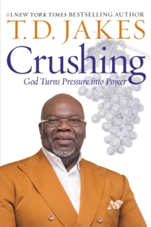 Image for Crushing  : God turns pressure into power