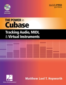 Image for The power in Cubase  : tracking audio, MIDI, and virtual instruments