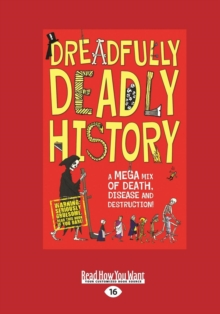 Image for Dreadfully deadly history  : a mega mix of death, disease and destruction