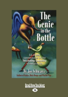 Image for The Genie in the Bottle : 64 All New Commentaries on the Fascinating Chemistry of Everyday Life