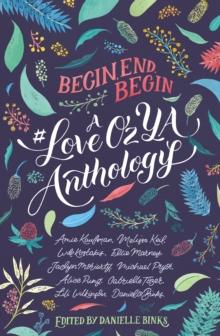 Image for Begin, End, Begin: A #LoveOzYA Anthology.