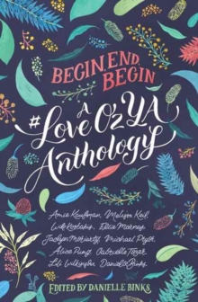Image for Begin, End, Begin : A #LoveOzYA Anthology