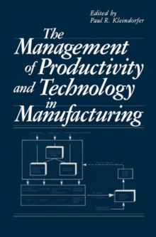 Image for The Management of Productivity and Technology in Manufacturing