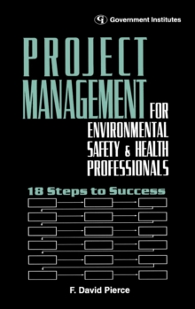 Image for Project management for environmental, safety & health professionals: 18 steps to success