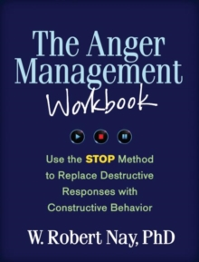 Image for The anger management workbook  : use the STOP method to replace destructive responses with constructive behavior