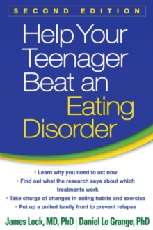 Help your teenager beat an eating disorder - Lock, James (Stanford University School of Medicine, USA)