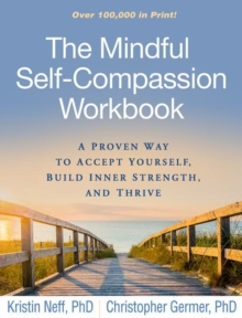 Image for The mindful self-compassion workbook  : a proven way to accept yourself, build inner strength, and thrive