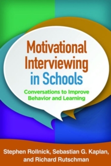 Image for Motivational interviewing in schools  : conversations to improve behavior and learning