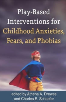Image for Play-based interventions for childhood anxieties, fears, and phobias