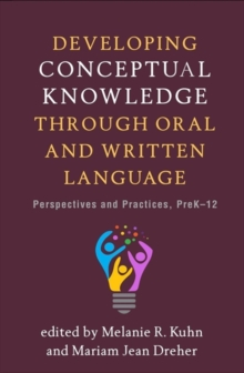 Image for Developing Conceptual Knowledge through Oral and Written Language : Perspectives and Practices, PreK-12