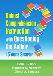 Image for Robust comprehension instruction with questioning the author  : 15 years smarter
